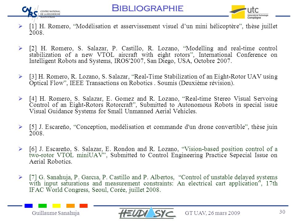 Bibliographie [1] H. Romero, Modélisation et asservissement visuel d'un mini hélicoptère , thèse juillet 2008.